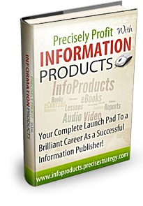 Precisely Profit With Information Products